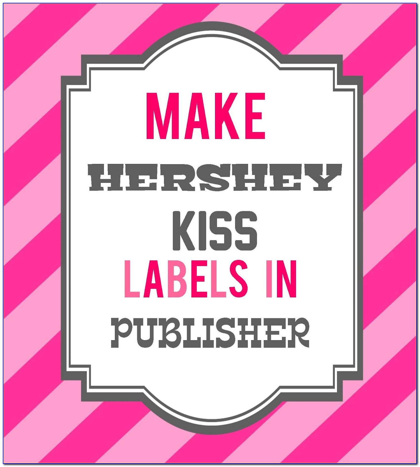 Hershey Kisses Labels Template Free