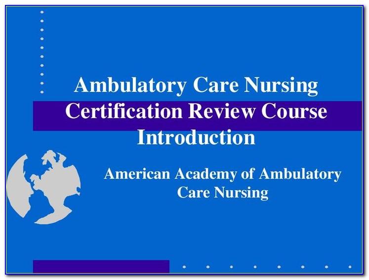 Ambulatory Nursing Certification Review Questions